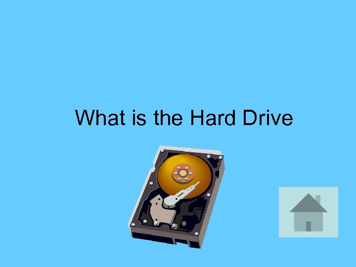What is the Hard Drive
