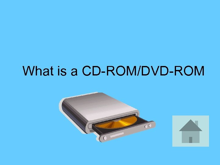 What is a CD-ROM/DVD-ROM
