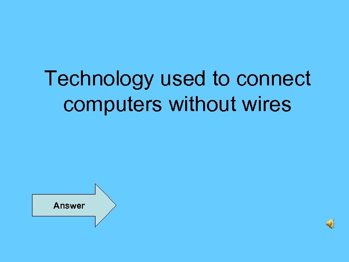 Technology used to connect computers without wires Answer