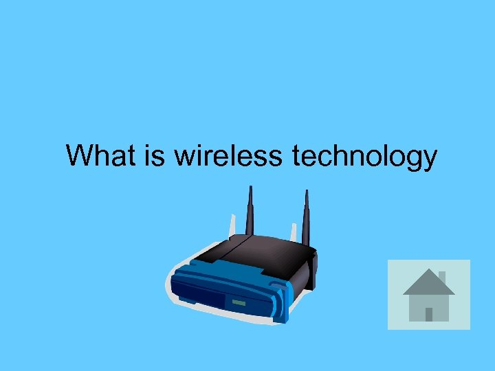 What is wireless technology