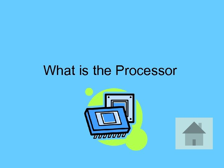 What is the Processor