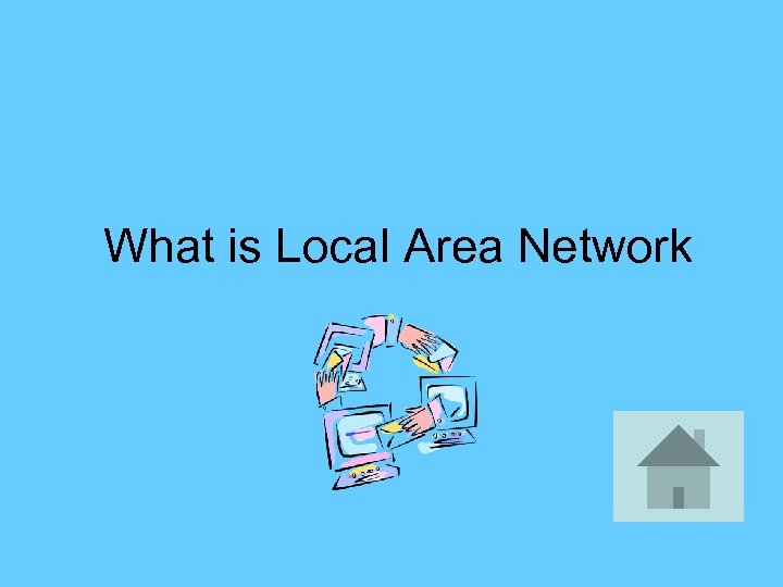 What is Local Area Network