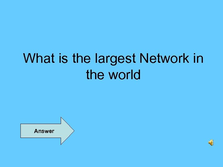 What is the largest Network in the world Answer