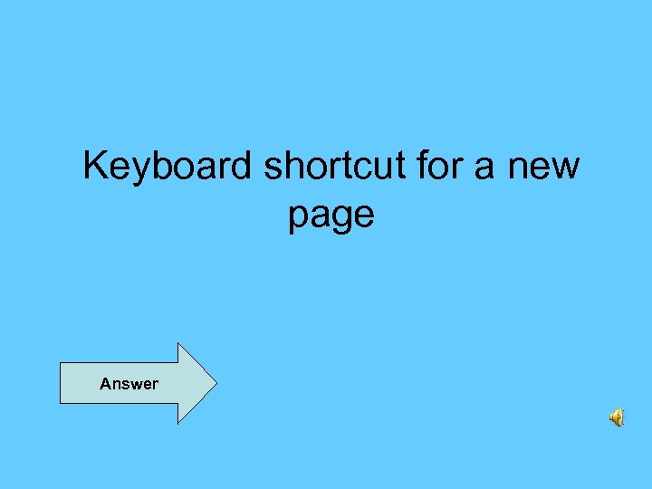 Keyboard shortcut for a new page Answer