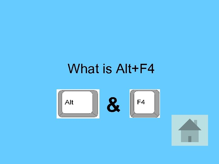 What is Alt+F 4 &