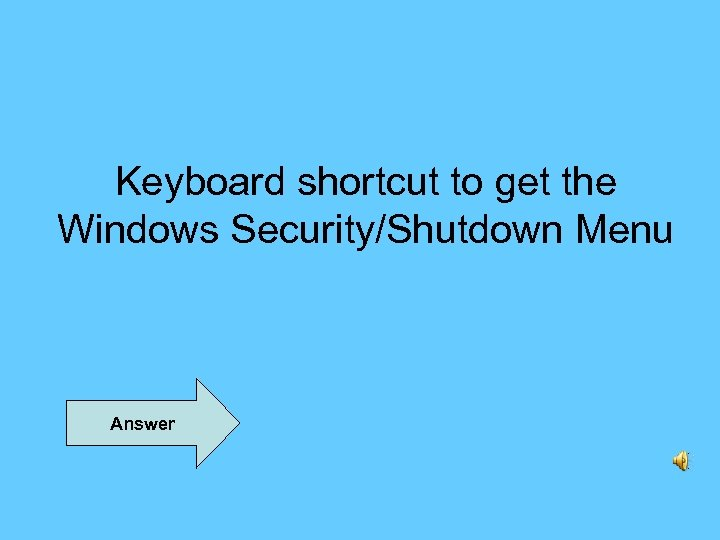 Keyboard shortcut to get the Windows Security/Shutdown Menu Answer