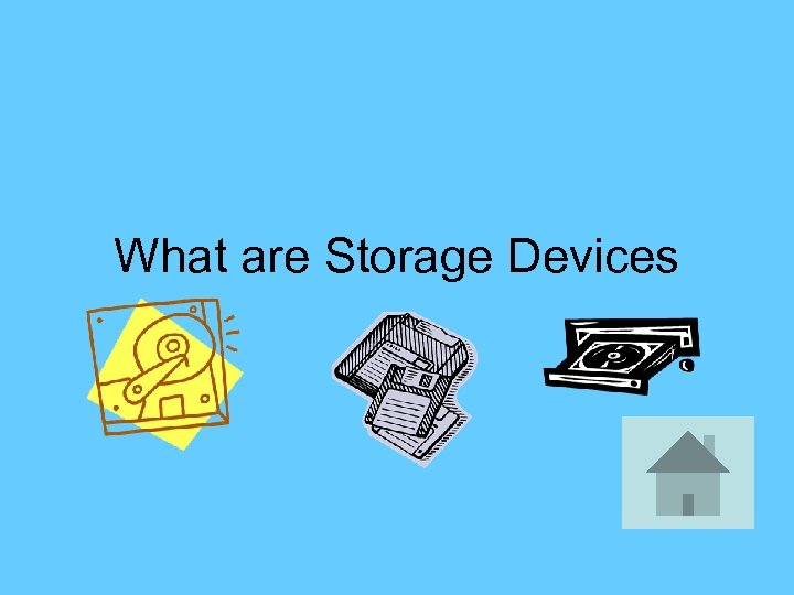 What are Storage Devices