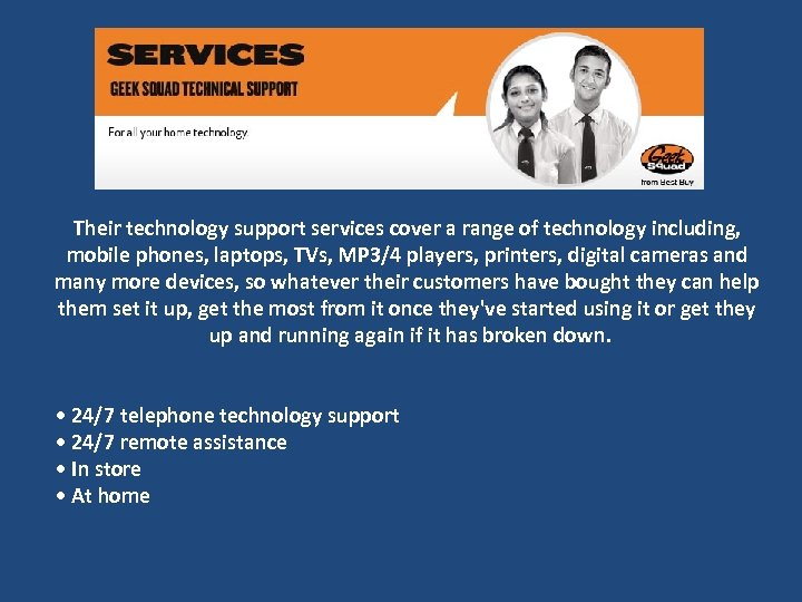Their technology support services cover a range of technology including, mobile phones, laptops, TVs,