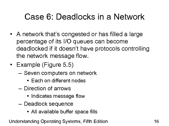 Case 6: Deadlocks in a Network • A network that's congested or has filled