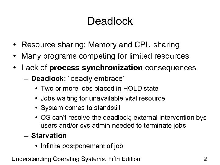 Deadlock • Resource sharing: Memory and CPU sharing • Many programs competing for limited