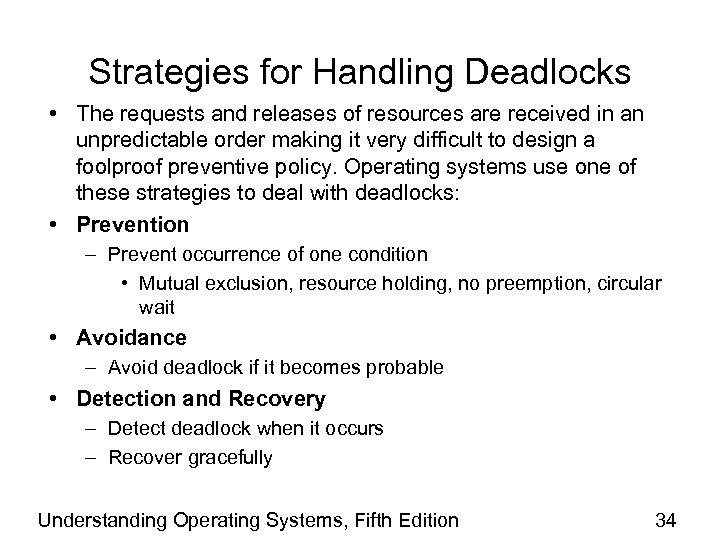 Strategies for Handling Deadlocks • The requests and releases of resources are received in