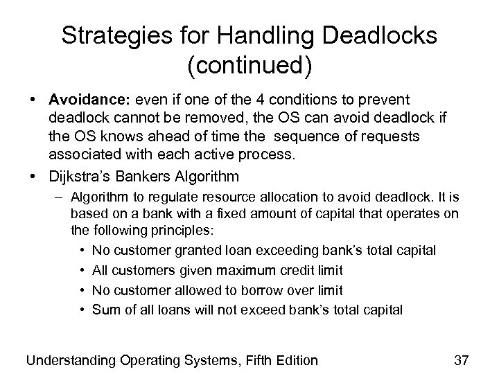 Strategies for Handling Deadlocks (continued) • Avoidance: even if one of the 4 conditions