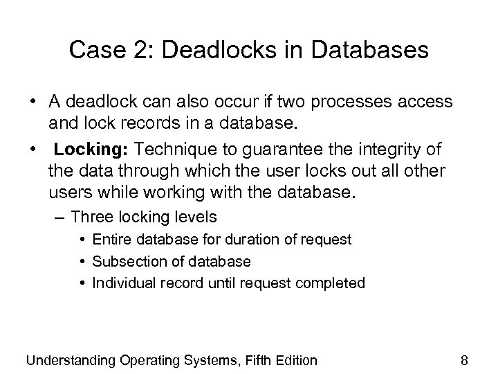 Case 2: Deadlocks in Databases • A deadlock can also occur if two processes
