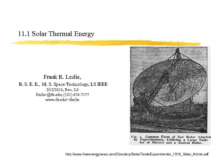 11. 1 Solar Thermal Energy Frank R. Leslie, B. S. E. E. , M.