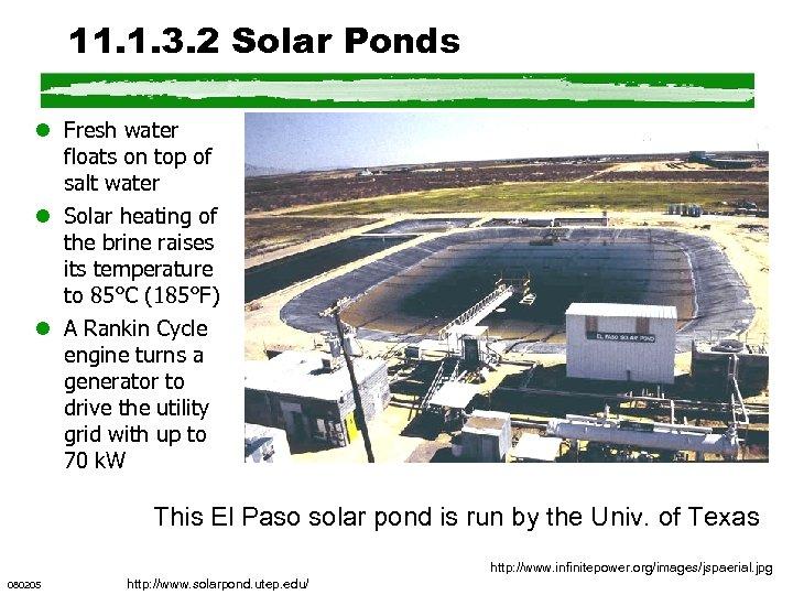 11. 1. 3. 2 Solar Ponds l Fresh water floats on top of salt