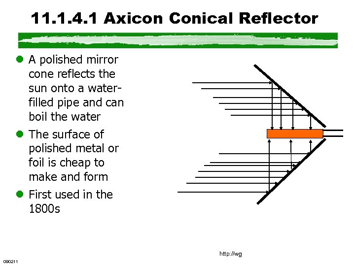 11. 1. 4. 1 Axicon Conical Reflector l A polished mirror cone reflects the