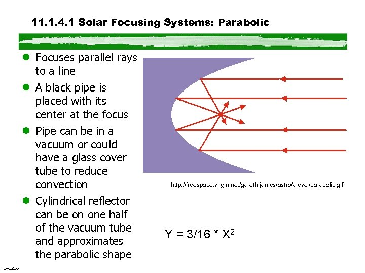 11. 1. 4. 1 Solar Focusing Systems: Parabolic l Focuses parallel rays to a