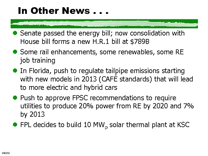 In Other News. . . l Senate passed the energy bill; now consolidation with