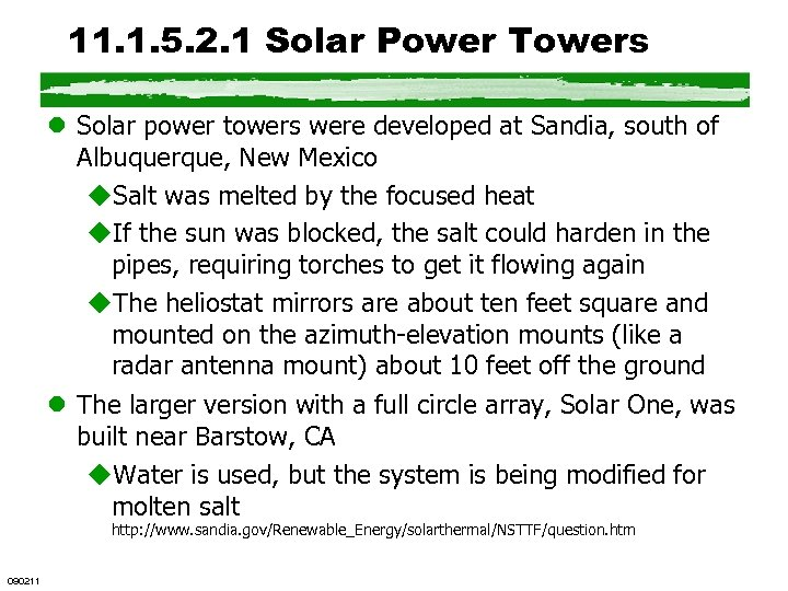 11. 1. 5. 2. 1 Solar Power Towers l Solar power towers were developed