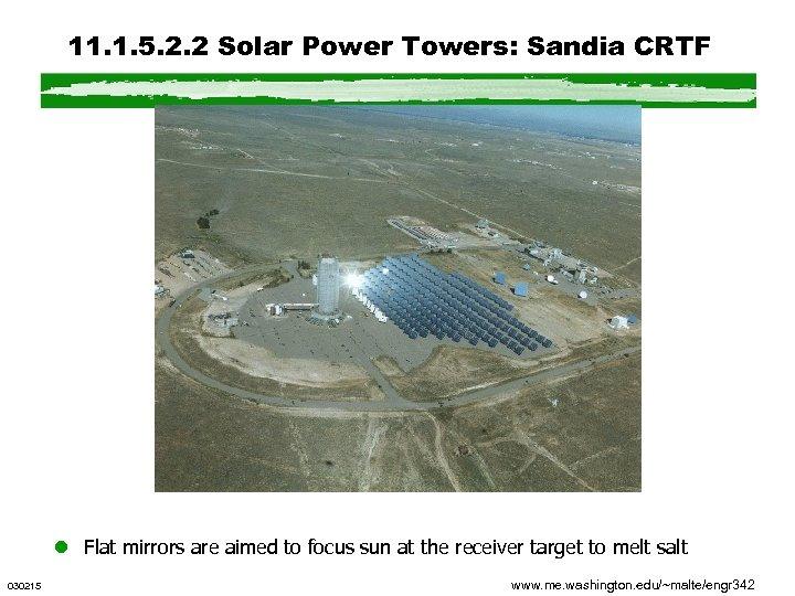 11. 1. 5. 2. 2 Solar Power Towers: Sandia CRTF l Flat mirrors are