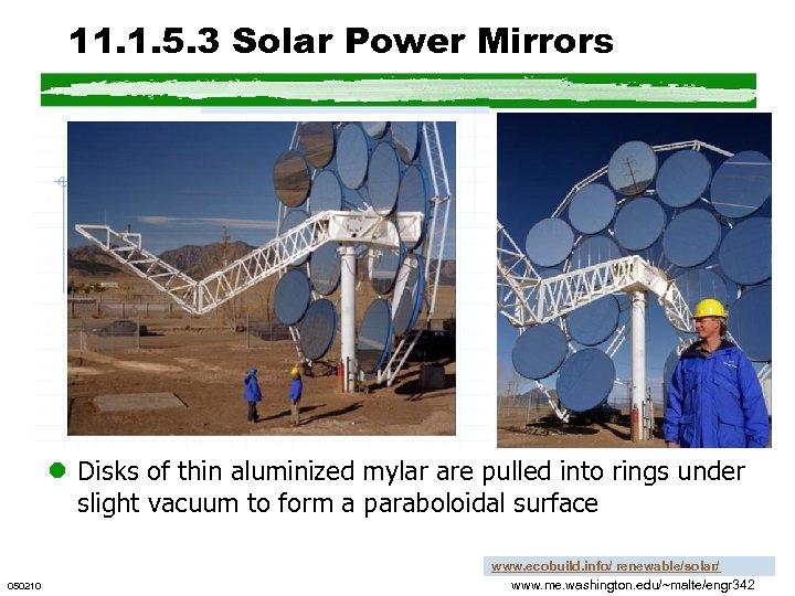 11. 1. 5. 3 Solar Power Mirrors l Disks of thin aluminized mylar are