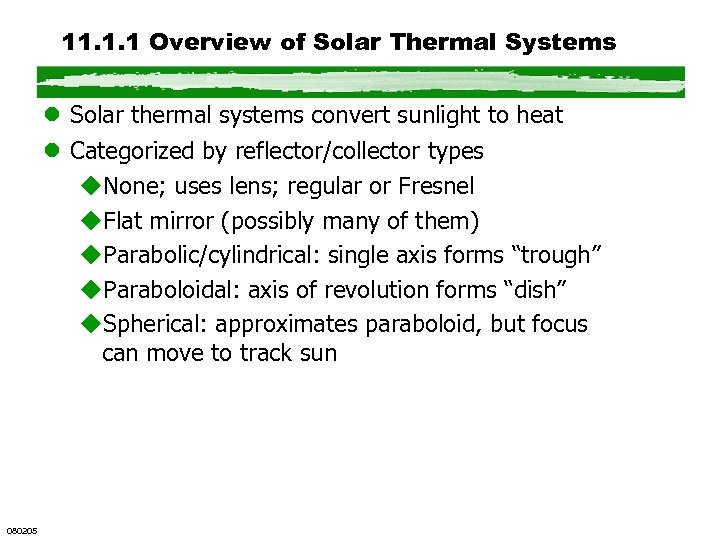 11. 1. 1 Overview of Solar Thermal Systems l Solar thermal systems convert sunlight