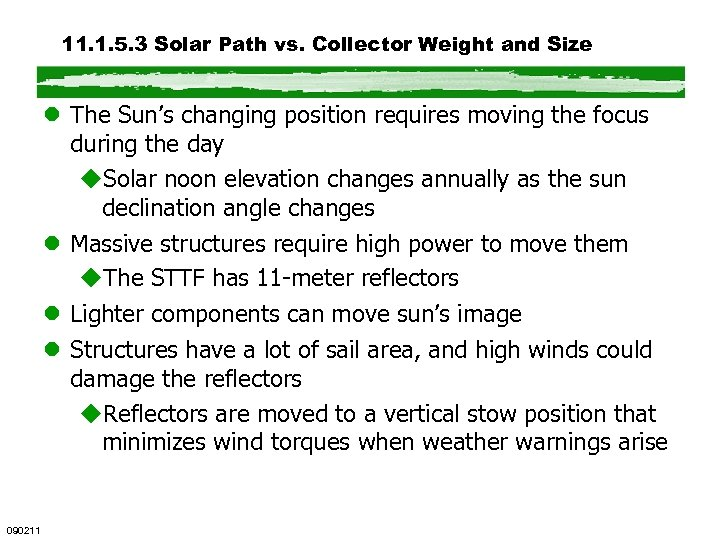 11. 1. 5. 3 Solar Path vs. Collector Weight and Size l The Sun's