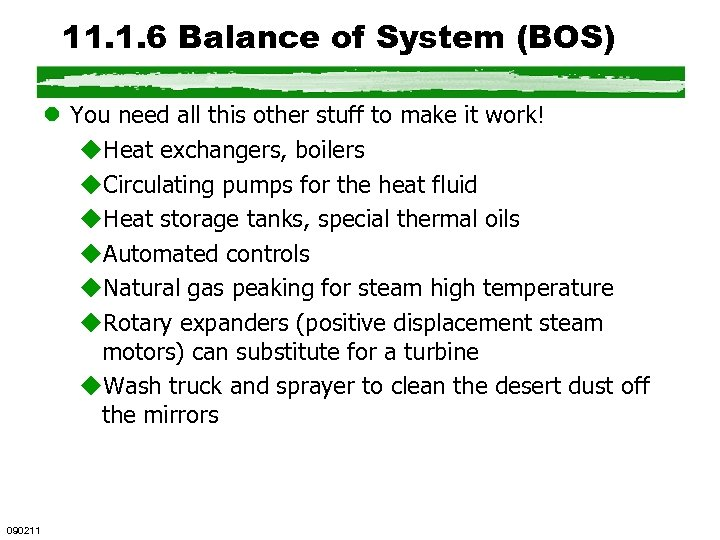11. 1. 6 Balance of System (BOS) l You need all this other stuff