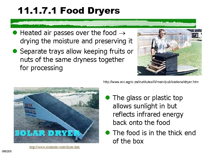 11. 1. 7. 1 Food Dryers l Heated air passes over the food drying