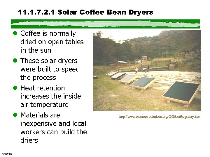 11. 1. 7. 2. 1 Solar Coffee Bean Dryers l Coffee is normally dried