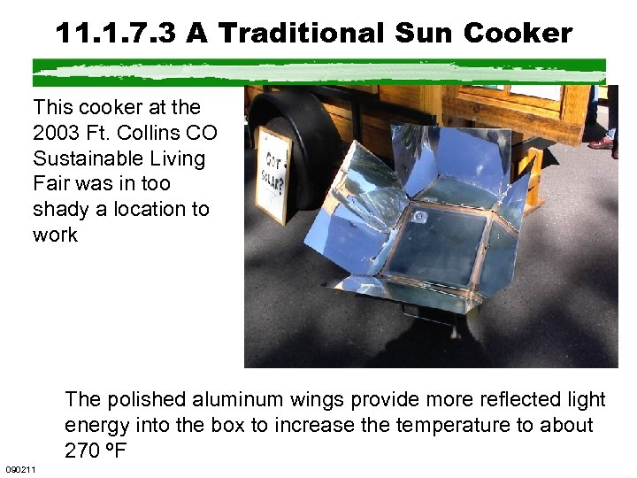 11. 1. 7. 3 A Traditional Sun Cooker This cooker at the 2003 Ft.
