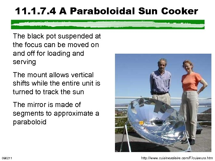 11. 1. 7. 4 A Paraboloidal Sun Cooker The black pot suspended at the