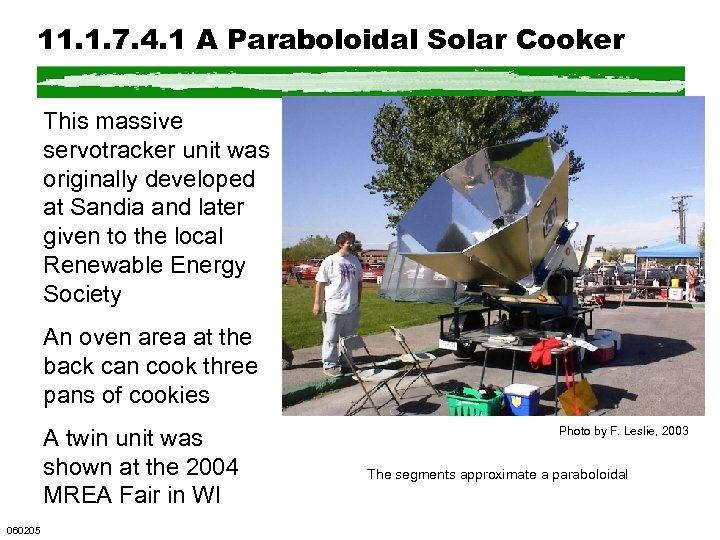 11. 1. 7. 4. 1 A Paraboloidal Solar Cooker This massive servotracker unit was