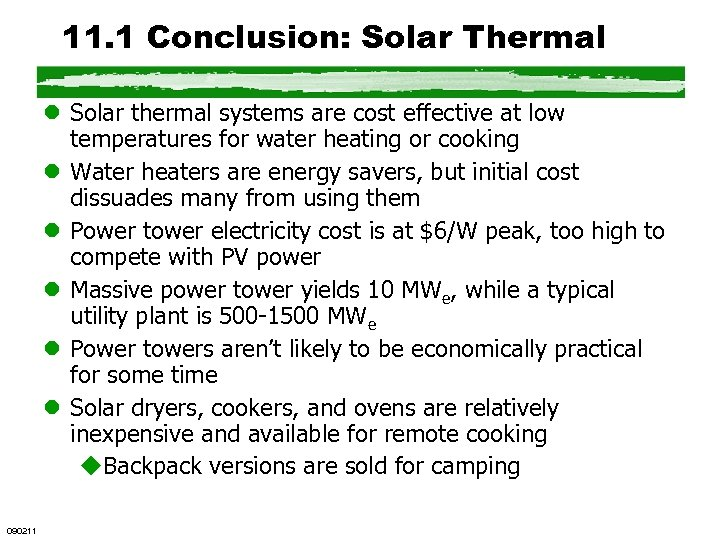 11. 1 Conclusion: Solar Thermal l Solar thermal systems are cost effective at low