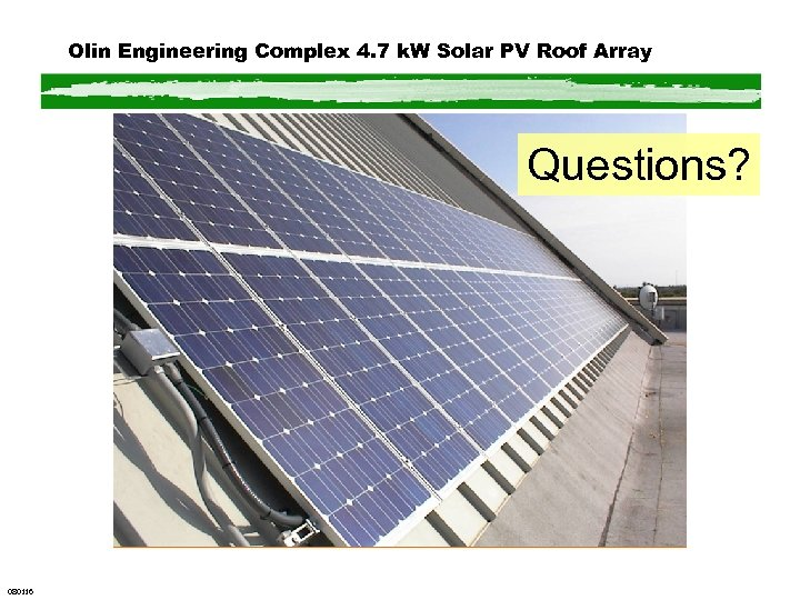 Olin Engineering Complex 4. 7 k. W Solar PV Roof Array Questions? 080116