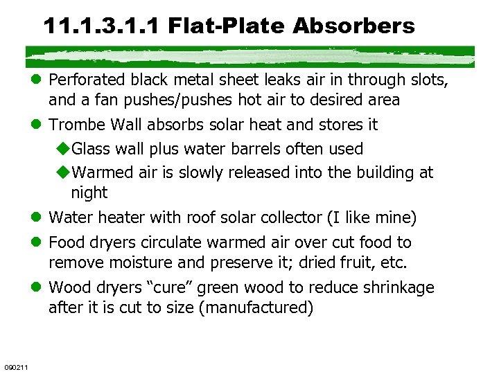 11. 1. 3. 1. 1 Flat-Plate Absorbers l Perforated black metal sheet leaks air