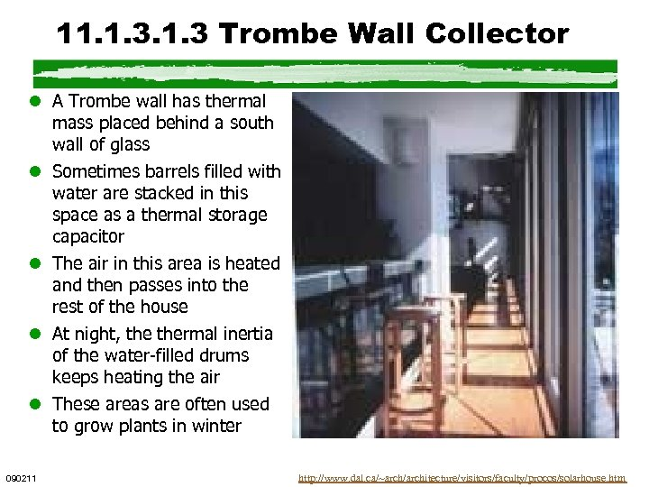 11. 1. 3 Trombe Wall Collector l A Trombe wall has thermal mass placed