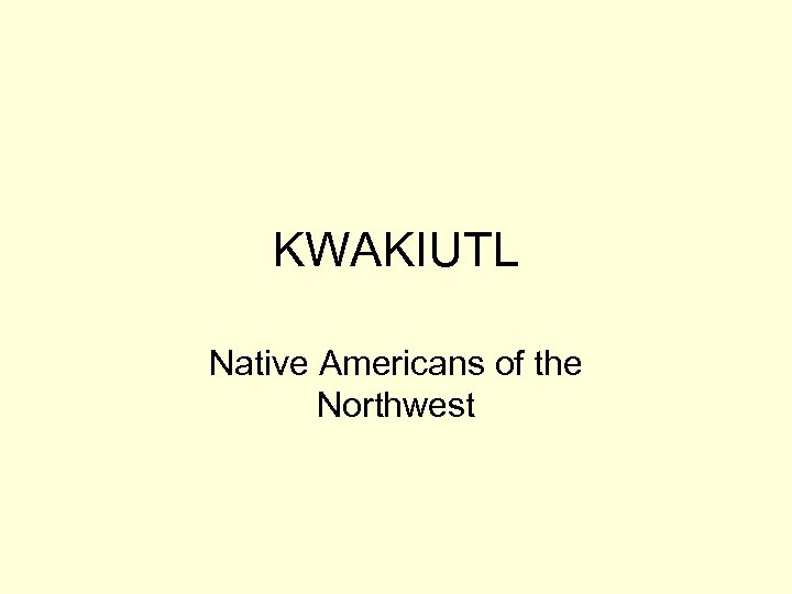 KWAKIUTL Native Americans of the Northwest