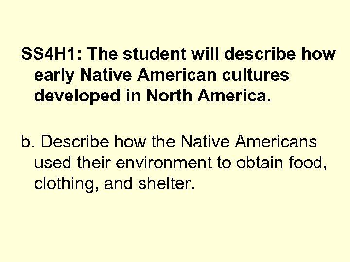 SS 4 H 1: The student will describe how early Native American cultures developed
