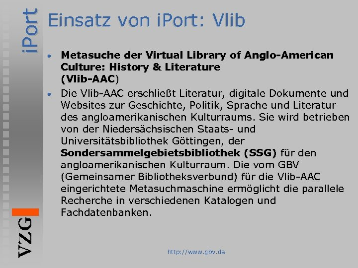 i. Port VZG Einsatz von i. Port: Vlib Metasuche der Virtual Library of Anglo-American