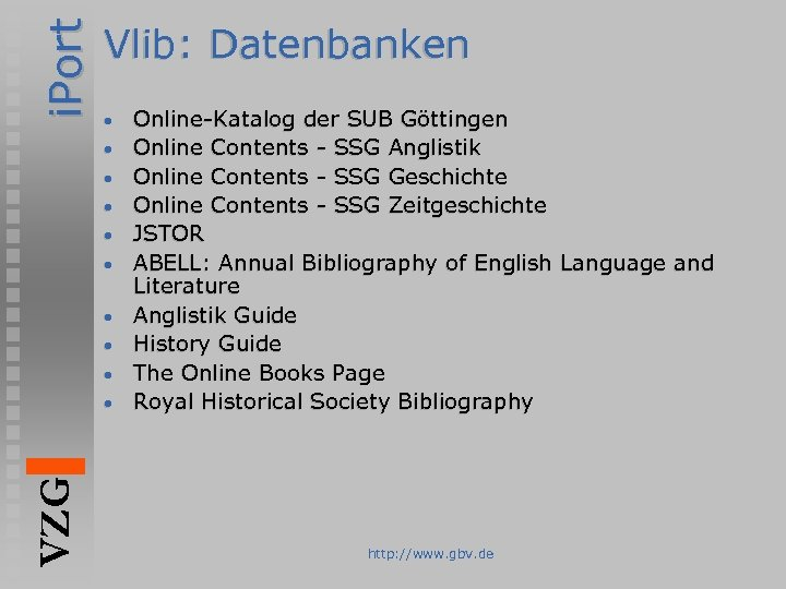 i. Port Vlib: Datenbanken • • • VZG • Online-Katalog der SUB Göttingen Online