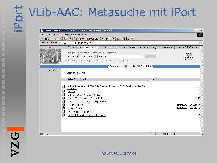 i. Port VZG VLib-AAC: Metasuche mit i. Port http: //www. gbv. de