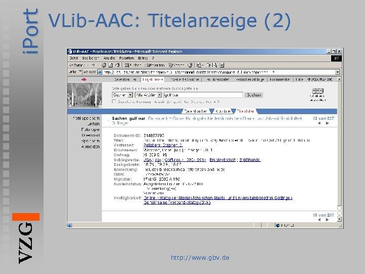 i. Port VZG VLib-AAC: Titelanzeige (2) http: //www. gbv. de