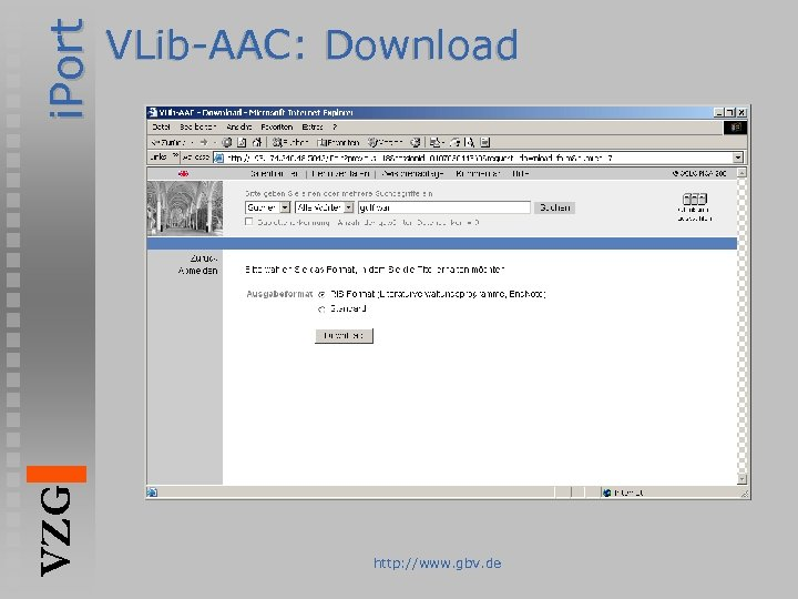 i. Port VZG VLib-AAC: Download http: //www. gbv. de