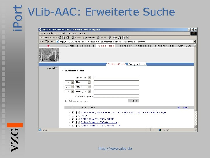 i. Port VZG VLib-AAC: Erweiterte Suche http: //www. gbv. de