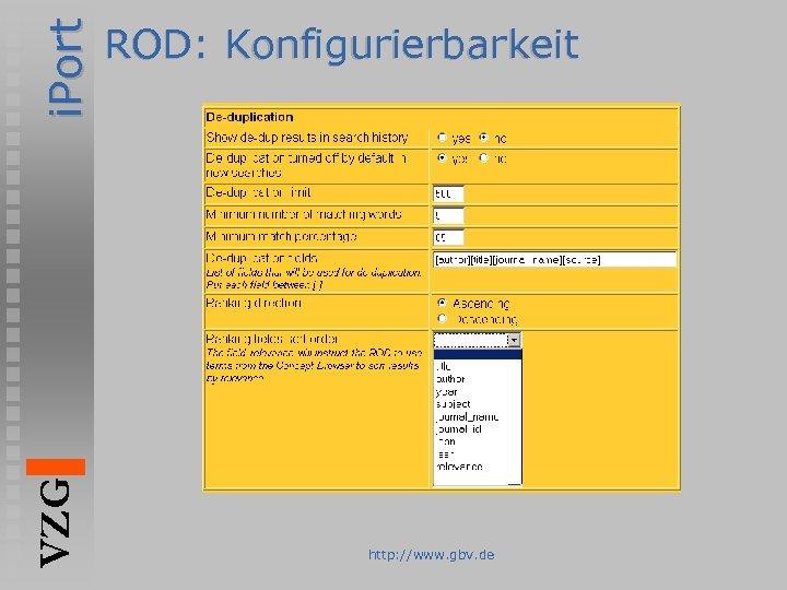 i. Port VZG ROD: Konfigurierbarkeit http: //www. gbv. de