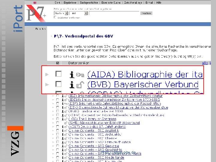 i. Port VZG http: //www. gbv. de
