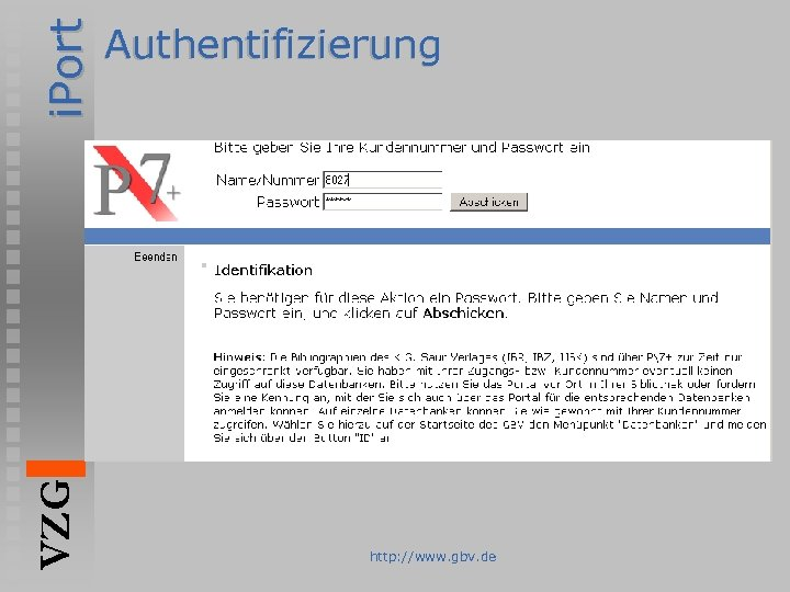 i. Port VZG Authentifizierung http: //www. gbv. de