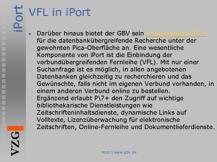 i. Port VZG VFL in i. Port • Darüber hinaus bietet der GBV sein