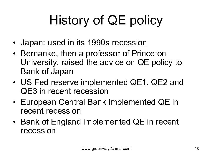History of QE policy • Japan: used in its 1990 s recession • Bernanke,